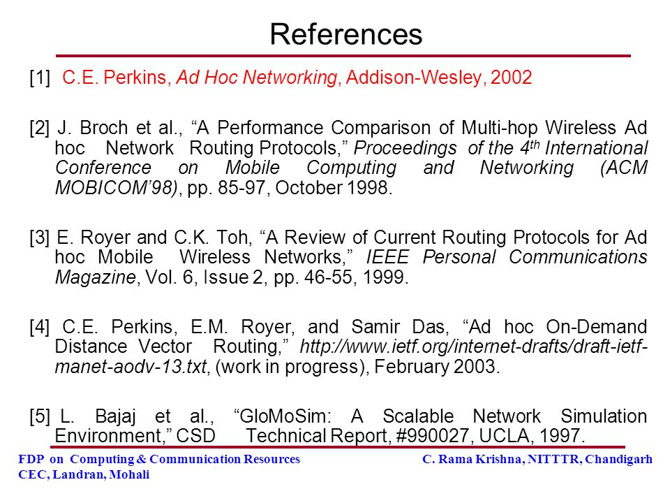 References [1] C.E. Perkins, Ad Hoc Networking, Addison-Wesley, 2002